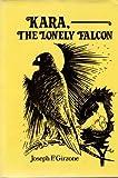 Kara: The Lonely Falcon