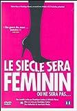 echange, troc Le Siècle sera féminin ou ne sera pas...