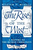 The Rise of the West: A History of the Human Community; with a Retrospective Essay (0226561410) by William H. McNeill