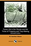 Camp Life in the Woods and the Tricks of Trapping and Trap Making (Illustrated Edition) (Dodo Press)