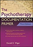 The Psychotherapy Documentation Primer (Practice Planners)