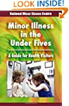 Minor illness in the under fives: A g...