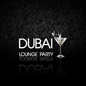 Dubai Lounge Party