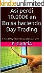 As� perd� 10.000€ en Bolsa hac...