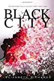 Elizabeth Richards Black City (Black City Novel)