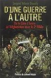 D'une guerre à l'autre : de la Côte d'Ivoire à l'Afghanistan avec le 2e RIMa