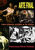 img - for Arte Final (Spanish Edition) book / textbook / text book