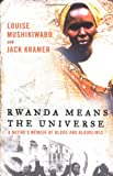 img - for Rwanda Means the Universe: A Native's Memoir of Blood and Bloodlines book / textbook / text book