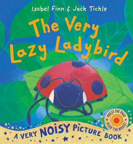 Very Lazy Ladybird (Very Noisy Picture Books)