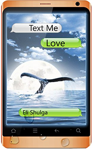 Free Kindle Book : Text Me Love: A SmartPhone Romance
