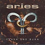 Crash and Burn by Aries (2001-01-01)