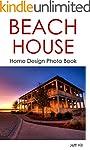 Beach House: Home Design Photo Book (...