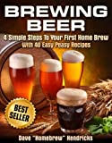 img - for Brewing Beer (4 Simple Steps To Your First Home Brew - With 40 Easy Peasy Recipes) book / textbook / text book