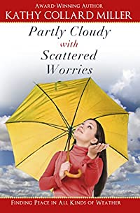 Partly Cloudy With Scattered Worries - Finding Peace From Stress In All Kinds Of Weather by Kathy Collard Miller ebook deal