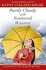 Partly Cloudy with Scattered Worries - Finding peace from stress in all kinds of weather
