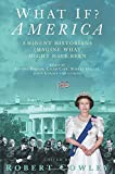 What If? America: Eminent Historians Imagine What Might Have Been (0330427296) by Cowley, Robert