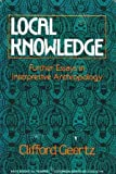 Local Knowledge: Further Essays in Interpretive Anthropology (0465041590) by Clifford Geertz