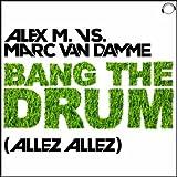 Bang the Drum (Allez Allez) (Dan Winter Bootleg Mix)