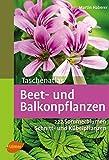 Image de Taschenatlas Beet- und Balkonpflanzen: 222 Sommerblumen, Kübelpflanzen und Schnittpflanzen