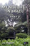 My New Life in Brazil - Part 2. Daily Life