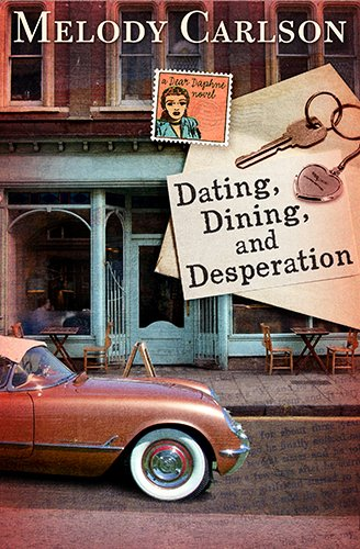 Image of Dating, Dining, and Desperation (A Dear Daphne Novel)