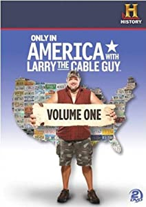 Only in America With Larry the Cable Guy Volume 1