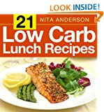 21 Low Carb Lunch Recipes For Accelerated Weight Loss (21 Low Carb Recipes For Accelerated Weight Loss)