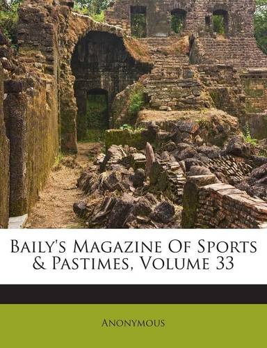 Baily's Magazine Of Sports & Pastimes, Volume 33