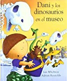 img - for Dani Y Los Dinosaurios En El Museo / Harry And the Dinosaurs at the Museum (Spanish Edition) book / textbook / text book