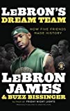img - for LeBron's Dream Team: How Five Friends Made History book / textbook / text book