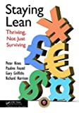 Staying Lean: Thriving, Not Just Surviving, Second Edition