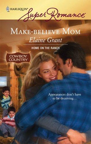 Make-Believe Mom (Harlequin Superromance), Elaine Grant