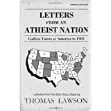 Letters from an Atheist Nation: Godless Voices of America in 1903by Thomas Lawson