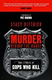 img - for Murder Behind the Badge: True Stories of Cops Who Kill book / textbook / text book