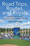 Road Trips, Routes, and Royals: A Bas...