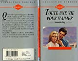 img - for Toute une vie pour s'aimer book / textbook / text book