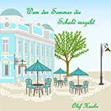 Wem der Sommer die Schuld vergibt