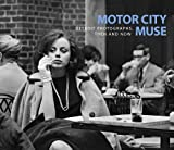 img - for Motor City Muse: Detroit Photographs, Then and Now by Nancy W. Barr (2013) Hardcover book / textbook / text book
