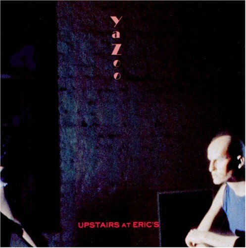 Yazoo - Upstairs at Eric
