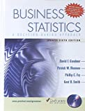 img - for Business Statistics: A Decision-Making Approach and Student CD Update Package (6th Edition) book / textbook / text book