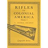 Rifles of Colonial America: 1 (Longrifle Series)by George Shumway