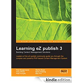 Learning eZ publish 3 : Building content management solutions