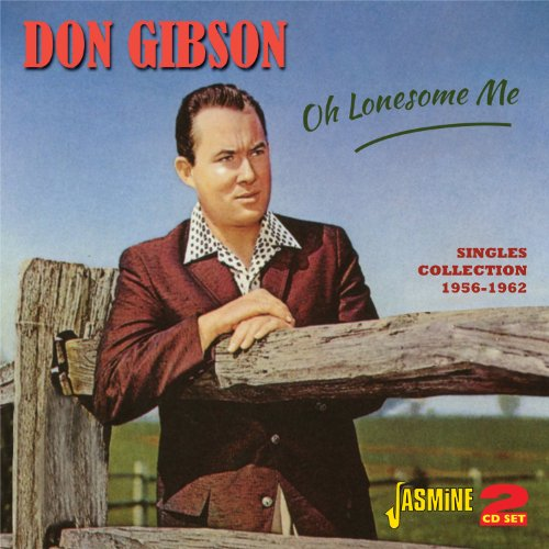 Don Gibson - Oh, Lonesome Me - Zortam Music