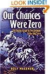Our Chances Were Zero: The Daring Esc...