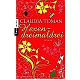 """Hexendreimaldrei: Romanvon """"Claudia Toman"""""""
