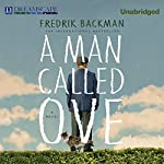 A Man Called Ove (       UNABRIDGED) by Fredrik Backman Narrated by George Newbern
