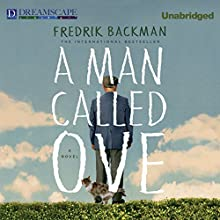 A Man Called Ove Audiobook by Fredrik Backman Narrated by George Newbern