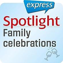 Spotlight express - Ausgehen: Wortschatz-Training Englisch - Familienfeiern Hörbuch von  div. Gesprochen von:  div.