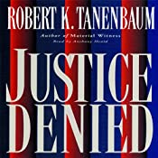 Justice Denied | [Robert K. Tanenbaum]