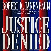 Justice Denied | [Robert K. Tanenbaum]